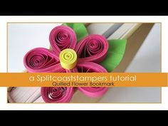 Quilled Flower Bookmark - YouTube