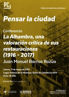 """Hoy,a las 19:30h,en #LaMadraza Conf.: """"La Alhambra, una valoración crítica de sus restauraciones (1916-2017)"""". Impartida por """"Juan Manuel Barrios Rozúa"""". E.Libre. Organiza: Cátedra de Arquitectura y Urbanismo. https://lamadraza.ugr.es/evento/conferencia-la-alhambra-una-valoracion-critica-de-sus-restauraciones-1916-2017/ #LaAlhambra"""