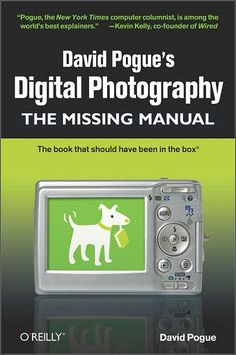 Digital Photography - The Missing Manual The book that should have been in the box - Non Stop Free Ebooks Zone