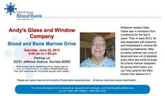 We are hosting a blood drive / Bone Marrow Drive here at Andy's Glass. All are welcome to attend.