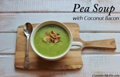 *Premium Recipe - Pea Soup with Coconut Bacon - Consider Me Fit