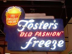 Fosters Freeze neon sign at the American Sign Museum Cool Neon Signs, Love Neon Sign, Vintage Neon Signs, Neon Light Signs, Vintage Ads, Vintage Classics, Electric Signs, Neon Moon, Neon Nights