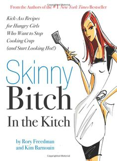 These recipes are all so good (and easy to make) you're gonna freak out. Seriously. What are you waiting for? Get your skinny ass in the kitchen!