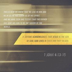 VERSE OF THE DAY via @youversion  By this we know that we abide in Him and He in us because He has given us of His Spirit. And we have seen and testify that the Father has sent the Son as Savior of the world. Whoever confesses that Jesus is the Son of God God abides in him and he in God. I John 4:13-15 NKJV  http://ift.tt/1H6hyQe  Facebook/smpsocialmediamarketing  Twitter @smpsocialmedia