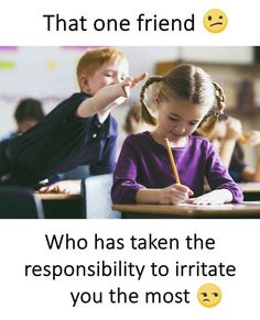 That one friend who has taken the responsibility to irritate you the most Funny School Jokes, Some Funny Jokes, Crazy Funny Memes, Funny Facts, True Facts, Best Friend Quotes Funny, Besties Quotes, Funny Quotes, True Quotes