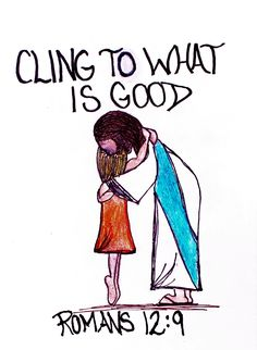 """""""Love must be sincere. Hate what is evil; cling to what is good."""" Romans 12:9 (scripture doodle of encouragement)"""