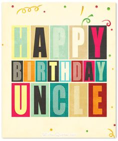 Check out our wonderful collection of heartfelt messages for your uncle's birthday. Make your uncle t feel appreciated with these birthday wishes. Happy Birthday Cards Images, Sweet Birthday Messages, Birthday Card Pictures, Happy Birthday Greeting Card, Birthday Wishes For Uncle, Happt Birthday, Beautiful Birthday Wishes, Uncle Birthday Quotes, Uncle Quotes