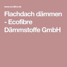 Flachdach dämmen - Ecofibre Dämmstoffe GmbH