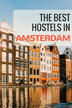 Amsterdam isn't the most budget friendly destination on the planet. But staying in a hostel can be a real lifesaver. Here are our favorite hostels in Amsterdam!