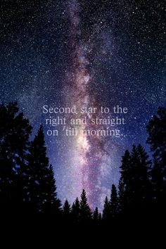23 Best Second Star To The Right And Straight On Till Morning Images