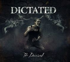 Dictated - The Deceived 2014