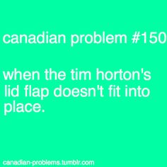 And then you have to walk a few blocks knowing that a spill is inevitable. On another note, Tim Horton's needs to get those cup sleeves that Starbucks and Second Cup have! Canadian Memes, Canadian Things, I Am Canadian, Canadian Girls, Canadian Humour, Canada Funny, Canada Eh, Canada Jokes, All About Canada
