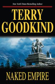 """""""Naked Empire"""" the Book Eight of the """"Sword of Truth"""" Series by Terry Goodkind, cover art by Keith Parkinson, original edition 2003"""