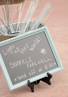 Sparklier Sendoff ~ Love the wording on this sign. Since we're having an evening wedding, I'd love to do a sparkler sendoff.