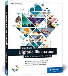 Grundkurs Digitale Illustration: Digitales Zeichnen verständlich erklärt (Galileo Design), http://www.amazon.de/dp/3836219913/ref=cm_sw_r_pi_awdl_xs_F64jBb5BAY0BA