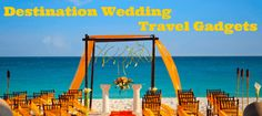 Destination Wedding & Honeymoon Gadgets, Gifts and Favors Ideas |Travel Tech Gadgets