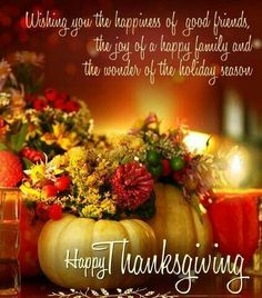 Wishing you the happiness of good friends, the joy of a happy family and the wonder of the Holiday season.Happy Thanksgiving Wishing you the happiness of good friends, the joy of a happy family and the wonder of the Holiday season. Happy Thanksgiving Friends, Happy Thanksgiving Wallpaper, Thanksgiving Messages, Thanksgiving Pictures, Thanksgiving Blessings, Thanksgiving Greetings, Thanksgiving Activities, Thanksgiving Crafts, Thanksgiving Decorations