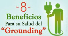 Grounding es el contacto eléctricamente conductivo del cuerpo con la superficie de la tierra, como cuando camina descalzo sobre la tierra y toca el pasto. http://articulos.mercola.com/sitios/articulos/archivo/2015/12/05/los-efectos-del-grounding-en-la-salud.aspx