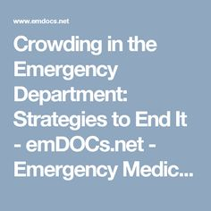 Crowding in the Emergency Department: Strategies to End It - emDOCs.net - Emergency Medicine Education