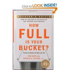 http://library.uakron.edu/record=b4041513~S0    How full is your bucket? by Tom Rath and Donald O.Clifton