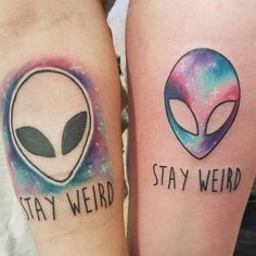 ▷ 1001 + ideas for best friend tattoos to celebrate your friendship with stay weird, watercolour alien, friendship tattoos, forearm tattoos Bff Tattoos, Bestie Tattoo, Sibling Tattoos, Weird Tattoos, Couple Tattoos, Trendy Tattoos, Forearm Tattoos, Body Art Tattoos, Small Tattoos