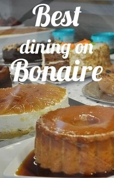 Love food? Bonaire in the Dutch Caribbean offers high class dining. Please read…