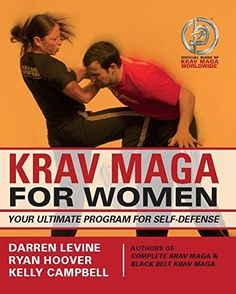 Buy Krav Maga for Women: Your Ultimate Program for Self Defense by Darren Levine, Kelly Campbell, Ryan Hoover and Read this Book on Kobo's Free Apps. Discover Kobo's Vast Collection of Ebooks and Audiobooks Today - Over 4 Million Titles! Krav Maga Self Defense, Self Defense Moves, Krav Maga Techniques, Self Defense Techniques, Pranayama, Aikido, Tai Chi, Krav Maga Worldwide, Israeli Self Defense