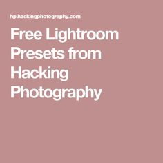 Free Lightroom Presets from Hacking Photography