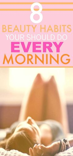 8 Beauty Habits You Should do in Your Morning Routine