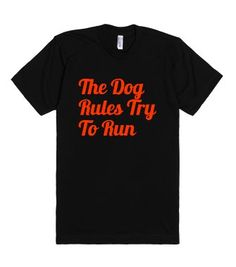 The Dog Rules Try to Run