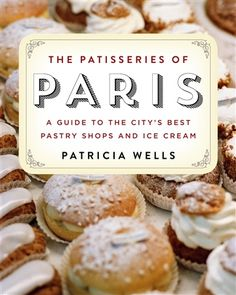 Patricia Wells: The Patisseries of Paris