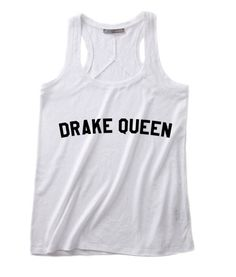 Drake Queen Summer Funny Quote Tank top, Our Unisex Super soft Tank top Handmade by order with Screen printing or high-quality dtg