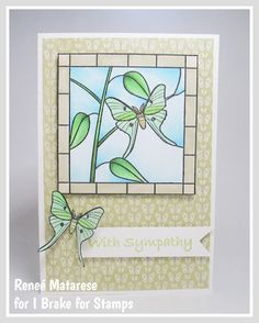 I Brake for Luna Moths! Sympathy Cards, Happy Saturday, Dear Friend, I Card, Moth, Stained Glass, Stamps, My Love, Handmade