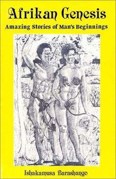 Afrikan Genesis: Amazing Stories of Man's Beginnings by Ishakamusa Barashango http://www.amazon.com/dp/1930097409/ref=cm_sw_r_pi_dp_k9bEub17X0CBR