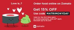 Get discount upto Rs 200. Order online on Zomato. First time users. http://bit.ly/MatrimonyDayZomato … Use code: MATRIMONYDAY