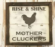 Rise & Shine Mother Cluckers by TheOConnorStore on Etsy Gift Cute Funny Quote Wall Art Decor Handmade hand painted rustic gift for chicken lover farmhouse decor kitchen sign