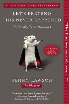 'Let's Pretend This Never Happened (A Mostly True Memoir)' by Jenny Lawson