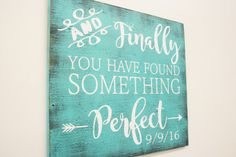 Wood Sign And Finally You Have Found Something by RusticlyInspired