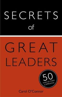 Teach Yourself Secrets of Great Leaders: 50 Ways to Make A Difference