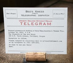 To go with a vintage theme... A bit of fun.Telegram wedding invitations - a bit of vintage added to a winter wedding:)
