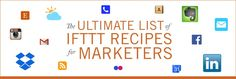 The Ultimate List of IFTTT Recipes for Marketers. What else can I say, this is a great list of recipes for making your life easier as you use social media.