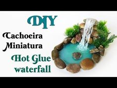 DIY: CACHOEIRA MINIATURA - HOT GLUE WATERFALL TUTORIAL - YouTube