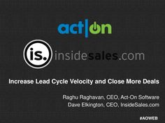 high-lead-velocity-with-inside-sales-and-act-on-software-november-2011 by Act-On Software via Slideshare