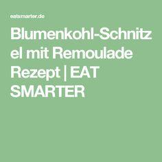 Blumenkohl-Schnitzel mit Remoulade Rezept | EAT SMARTER