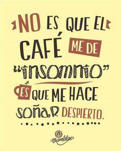 No es que el café me de insomnio es que me hace soñar despierto
