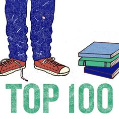 Best Young Adult Novels, Best Teen Fiction, Top 100 Teen Novels : I will be coming back to this list later when I'm in need of a new book to read.