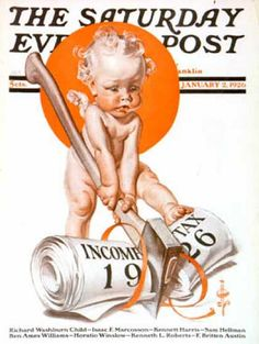 1926 New Year's Baby with an ax to grind against income taxes was illustrated by Joseph Christian Leyendecker for the cover of The Saturday Evening Post