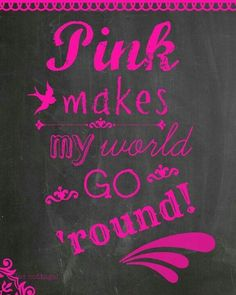 Pink makes my world go 'round Magenta, Pink Purple, Pink And Green, Hot Pink, Pink Girl, Pink Love, Pretty In Pink, My Love, Pretty Girls