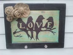 Hey, I found this really awesome Etsy listing at https://www.etsy.com/listing/122747327/love-birds-cabinet-door-wall-sign