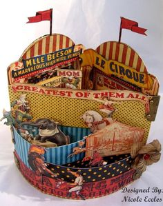 Art & Designs By Nicole Eccles: Graphic 45 Featured Circus Tent Tryptich Circus Crafts, Circus Art, Circus Theme, Graphic 45, Book Crafts, Paper Crafts, Pop Up, Libros Pop-up, Circo Vintage